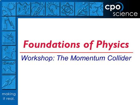 Foundations of Physics Workshop: The Momentum Collider.