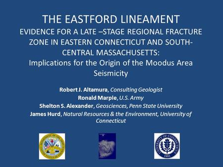 THE EASTFORD LINEAMENT EVIDENCE FOR A LATE –STAGE REGIONAL FRACTURE ZONE IN EASTERN CONNECTICUT AND SOUTH- CENTRAL MASSACHUSETTS: Implications for the.