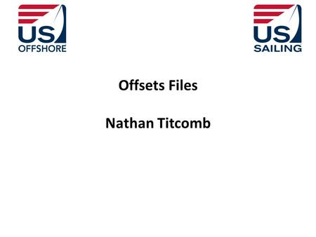 Offsets Files Nathan Titcomb. OFFSETS FILES OFFSETS FROM DESIGNERS Design files need to be verified before use – Builders often modify designs without.