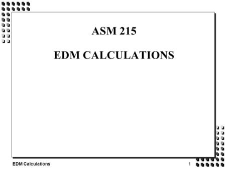 1 EDM Calculations ASM 215 EDM CALCULATIONS. 2 EDM Calculations HORIZONTAL DISTANCE MEASUREMENT n In plane surveying, the distance between two points.