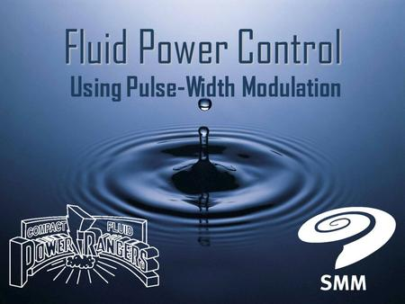 Using Pulse-Width Modulation Fluid Power Control.