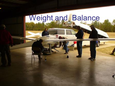 "Weight and Balance. OBJECTIVES Determine the ""flying"" weight & balance Determine your 'pilot moment arm' and the aircraft empty weight (optional). (Requires."