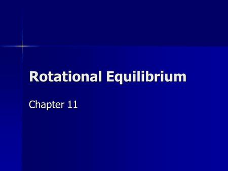 Rotational Equilibrium Chapter 11. Objectives Describe how to make an object turn or rotate. Describe how to make an object turn or rotate. Explain what.