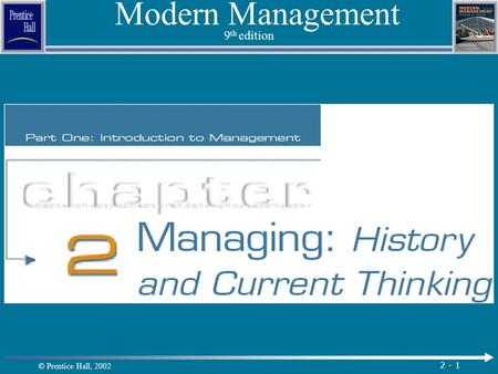 © Prentice Hall, 2002 2 - 1 Modern Management 9 th edition.