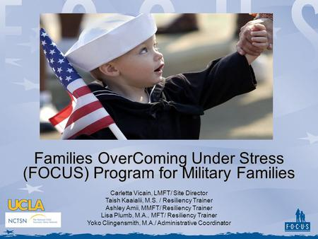 Families OverComing Under Stress (FOCUS) Program for Military Families