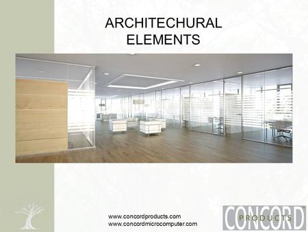 Www.concordproducts.com www.concordmicrocomputer.com ARCHITECHURAL ELEMENTS.