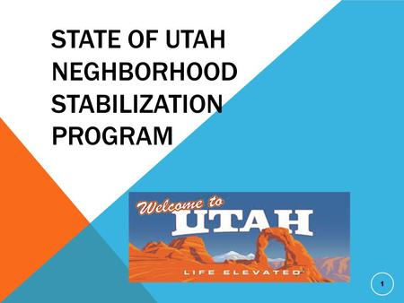 STATE OF UTAH NEGHBORHOOD STABILIZATION PROGRAM 1.