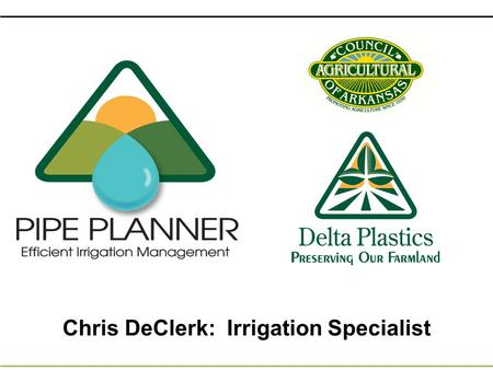 Chris DeClerk: Irrigation Specialist. Irrigation Water for Future Producers Resources 1. Support 2. Service 3. Education Irrigation Resource Department.