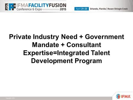Private Industry Need + Government Mandate + Consultant Expertise=Integrated Talent Development Program.