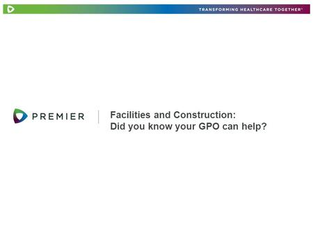 Facilities and Construction: Did you know your GPO can help?