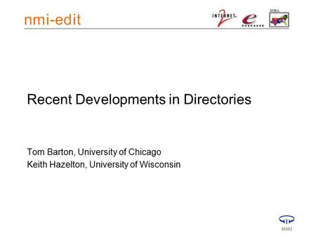 Recent Developments in Directories Tom Barton, University of Chicago Keith Hazelton, University of Wisconsin.