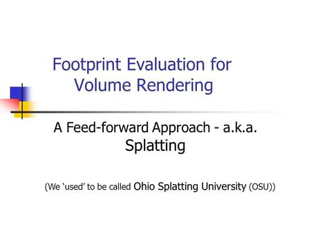 Footprint Evaluation for Volume Rendering