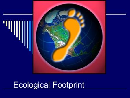 Ecological Footprint. Human Population Growth and Natural Resources Why does the human population keep growing? (Sanitation, Agriculture, Medicine) According.