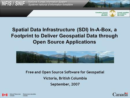 Spatial Data Infrastructure (SDI) In-A-Box, a Footprint to Deliver Geospatial Data through Open Source Applications Free and Open Source Software for Geospatial.
