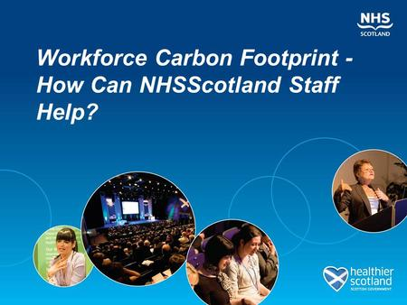 Workforce Carbon Footprint - How Can NHSScotland Staff Help?