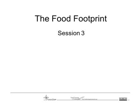 The Food Footprint Session 3. Slides for Activity 2.