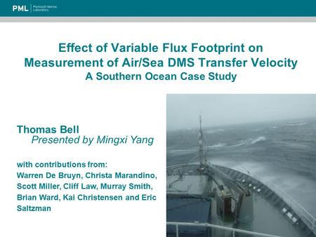 Effect of Variable Flux Footprint on Measurement of Air/Sea DMS Transfer Velocity A Southern Ocean Case Study Thomas Bell Presented by Mingxi Yang with.