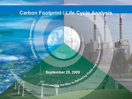 Carbon Footprint / Life Cycle Analysis September 29, 2009.