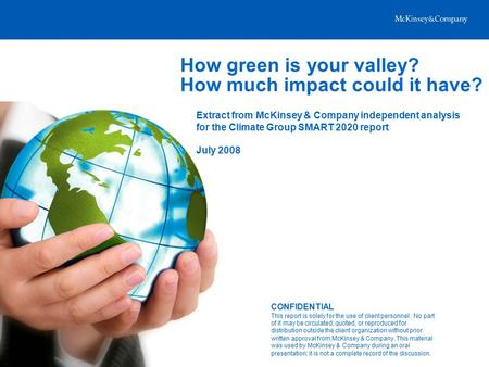 How green is your valley? How much impact could it have? Extract from McKinsey & Company independent analysis for the Climate Group SMART 2020 report July.