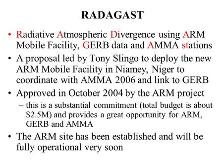Radiative Atmospheric Divergence using ARM Mobile Facility, GERB data and AMMA stations A proposal led by Tony Slingo to deploy the new ARM Mobile Facility.
