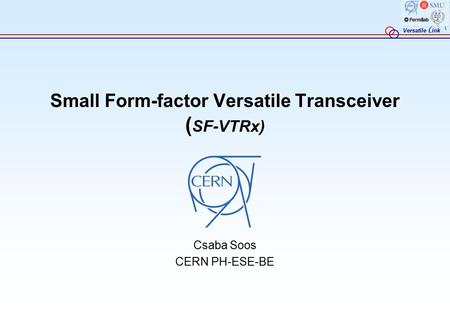 Small Form-factor Versatile Transceiver (SF-VTRx)