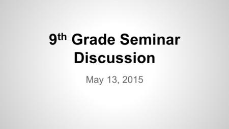 9 th Grade Seminar Discussion May 13, 2015. Have you recently reached a point where, either in person or via technology, you pushed something too far.