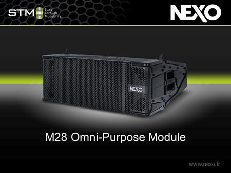 M28 Omni-Purpose Module. M28 The final STM building block.