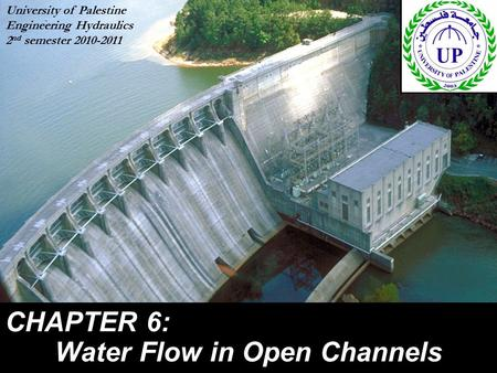 CHAPTER 6: Water Flow in Open Channels