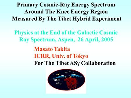 Primary Cosmic-Ray Energy Spectrum Around The Knee Energy Region Measured By The Tibet Hybrid Experiment Physics at the End of the Galactic Cosmic Ray.