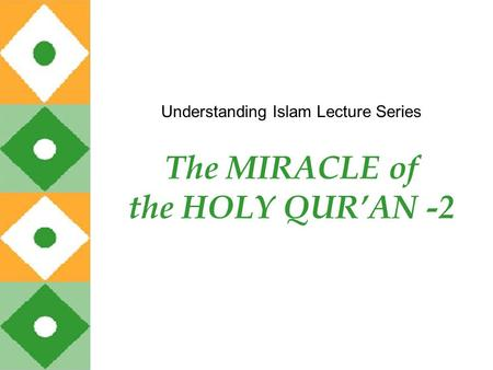 The MIRACLE of the HOLY QUR'AN -2 Understanding Islam Lecture Series.