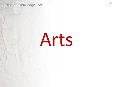 Arts Areas of Knowledge: Art 01. Areas of Knowledge: Art 02.