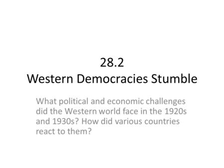 28.2 Western Democracies Stumble