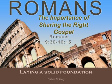 The Importance of Sharing the Right Gospel Laying a solid foundation