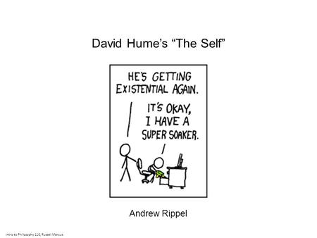 "David Hume's ""The Self"" Andrew Rippel Intro to Philosophy 110, Russell Marcus."