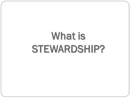 What is STEWARDSHIP?. Since my money is God's money, every spending decision I make is a spiritual decision. John Hagee.