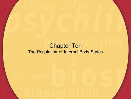 Chapter Ten The Regulation of Internal Body States.