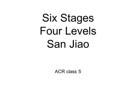 Six Stages Four Levels San Jiao