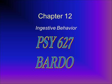 Chapter 12 Ingestive Behavior. Drinking a. fluid compartments b. osmometric thirst c. volumetric thirst Eating a. energy sources b. starting a meal c.