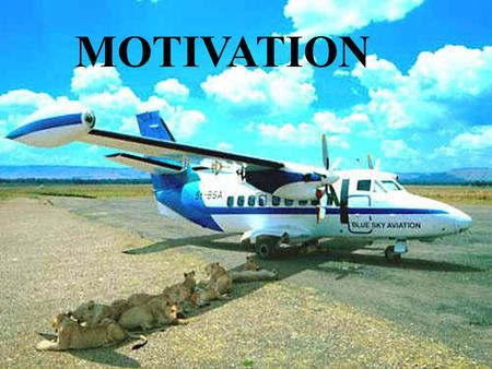 MOTIVATION. Motivation What is a motive?  from the Latin motus - to move  A motive is something that causes a person to act (or move). It answers the.