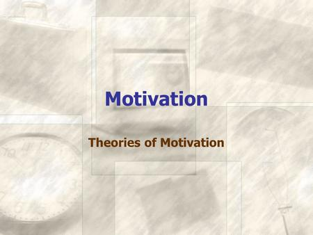 Motivation Theories of Motivation. I.Instinct/Evolutionary theory II.Drive Reduction theory III.Incentive theory IV.Optimal arousal theory V.Humanistic.