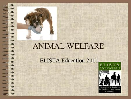 ANIMAL WELFARE ELISTA Education 2011. The Five Freedoms & Anthrozoology.