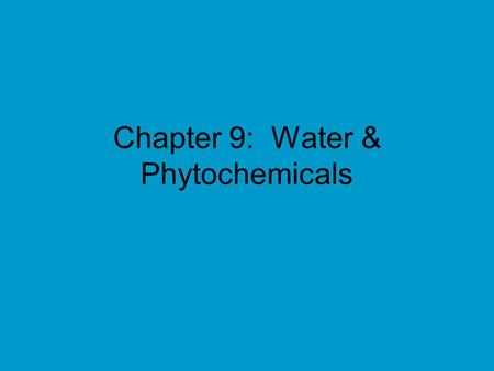 Chapter 9: Water & Phytochemicals