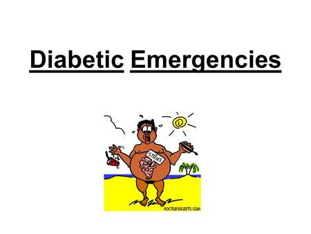 Diabetic Emergencies. Diabetic Ketoacidosis -Type 1 DM -+ve ketones + art. pH < 7.30 + bicarb. -