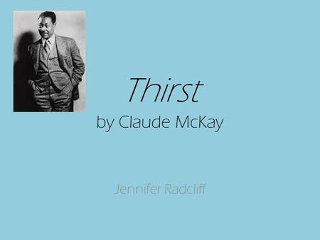 an introduction to the life and work by claude mckay Claude mckay has one of the most interesting life stories of the harlem   mckay's first two published volumes were of dialect poems, work.
