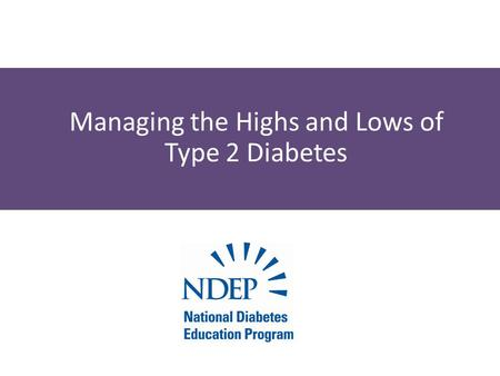 Managing the Highs and Lows of Type 2 Diabetes. Hyperglycemia.