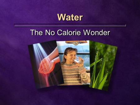 Water The No Calorie Wonder. Inadequate water Inadequate water.