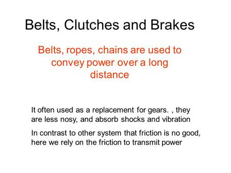 Belts, Clutches and Brakes