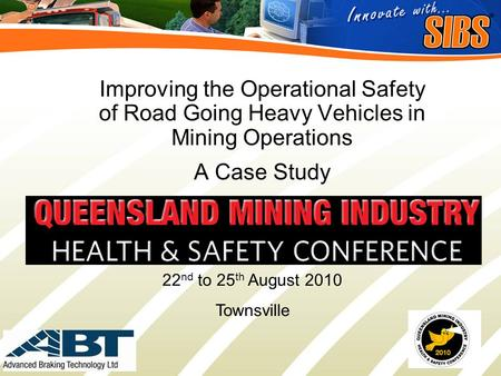 Click to edit Master title style Slide 1 Improving the Operational Safety of Road Going Heavy Vehicles in Mining Operations A Case Study 22 nd to 25 th.