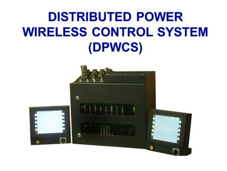 DISTRIBUTED POWER WIRELESS CONTROL SYSTEM