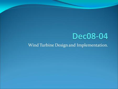 Wind Turbine Design and Implementation.. Team Members Members: Luke Donney Lindsay Short Nick Ries Dario Vazquez Chris Loots Advisor: Dr. Venkataramana.
